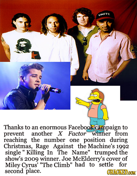 UNITE Thanks to an enormous Facebook campaign to prevent another X Factor winner from reaching the number one position during Christmas, Rage Against