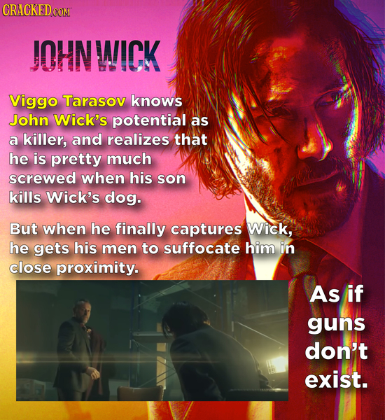 CRACKEDCO JOHNWICK Viggo Tarasov knows John Wick's potential as a killer, and realizes that he is pretty much screwed when his son kills Wick's dog. B