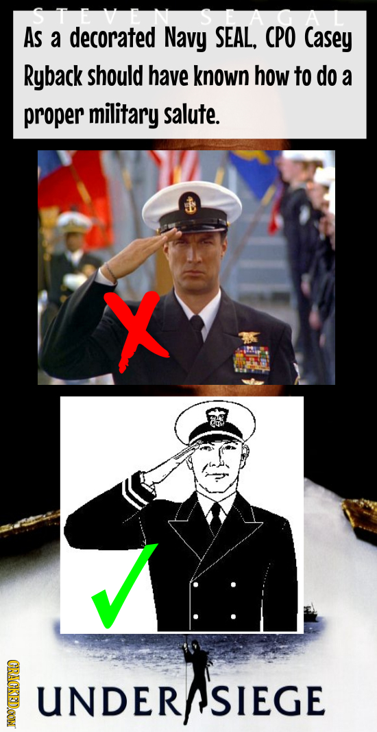 As a decorated Navy SEAL, CPO Casey Ryback should have known how to do a proper military salute. X CRACKED.COM DER SIEGE OI