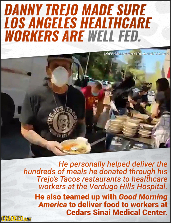 DANNY TREJO MADE SURE LOS ANGELES HEALTHCARE WORKERS ARE WELL FED. @OFAIGIALDANNYTREIO/INSTAGRAM URCO Jd's REJD3S He personally helped deliver the hun