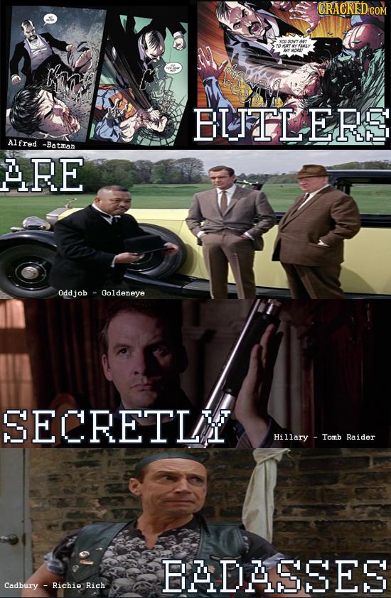 CRACKED COM BITTLERS Alfred -Batman LRE 0ddjob Goldeneye SECRETL Hillary Tomb Raider BADASSES Cadbury Richie Rich