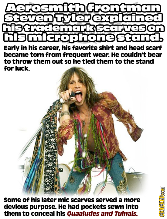 Aerosmith Frontman Steven TYIer explained is trademarke Scarveson his microphone stand Early in his career, his favorite shirt and head scarf became t