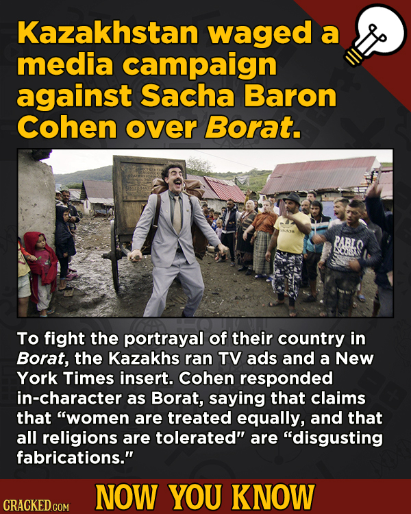 13 Obscure, Cool Chunks Of Movie And General Trivia - Kazakhstan waged a media campaign against Sacha Baron Cohen over Borat.