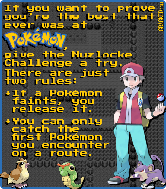 If Lou wa to ErOe OL re the best that Eler Was at PoKeMoV. GRau iue the Nulcke Chllenge a try. There are iust tuo rules: If a Pokemor ints. YOL elease