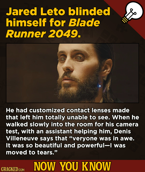 A Big Helping Of Little-Known About Movies (And Other Stuff)Jared Leto blinded himself for Blade Runner 2049.