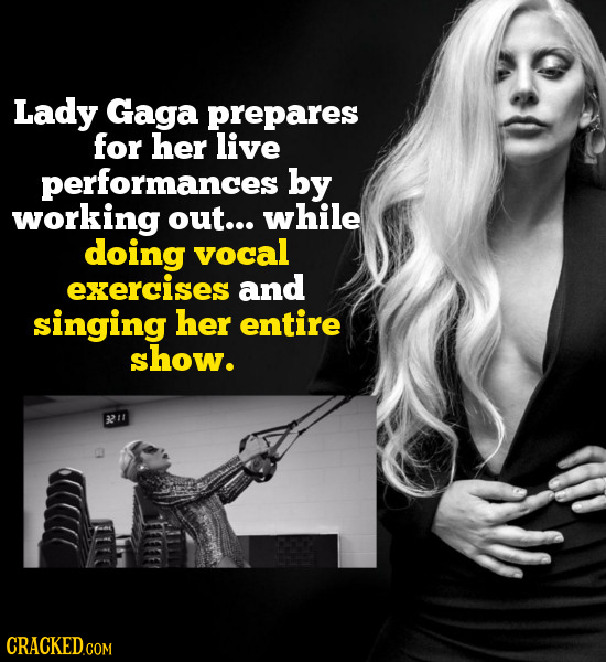 Lady Gaga prepares for her live performances by working out... while doing vocal exercises and singing her entire show. it CRACKED.COM