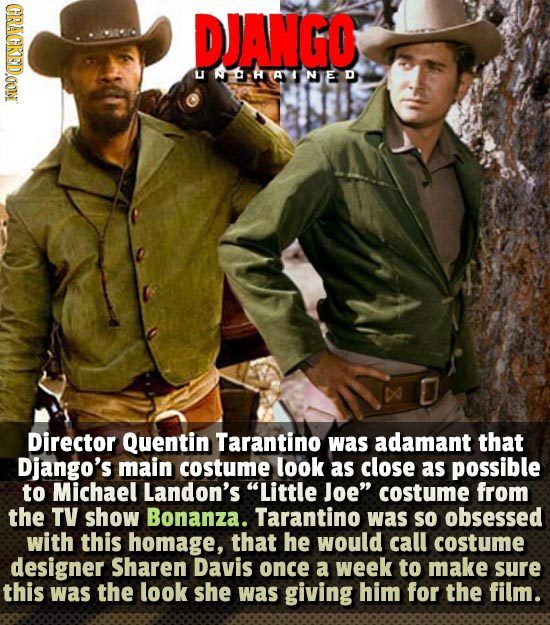 CRACKEDOON DJANGO UNRAIINE D Director Quentin Tarantino was adamant that Django's main costume look as close as possible to Michael Landon's Little J