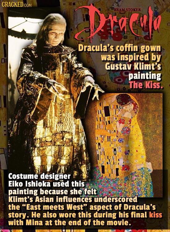 Drael BRAM STOKER Dracula's coffin gown was inspired by Gustav Klimt's painting The Kiss. IEKKT Costume designer Eiko Ishioka used this painting becau