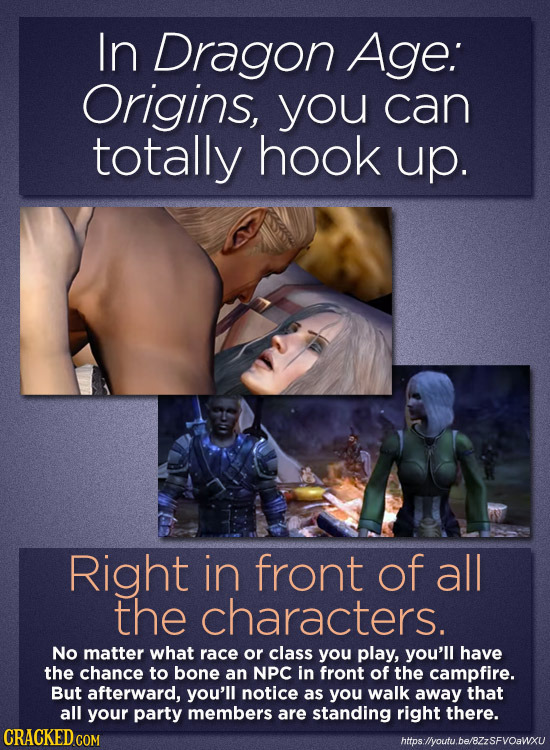 In Dragon Age: Origins, you can totally hook up. Right in front of all the characters. No matter what race or class you play, you'll have the chance t