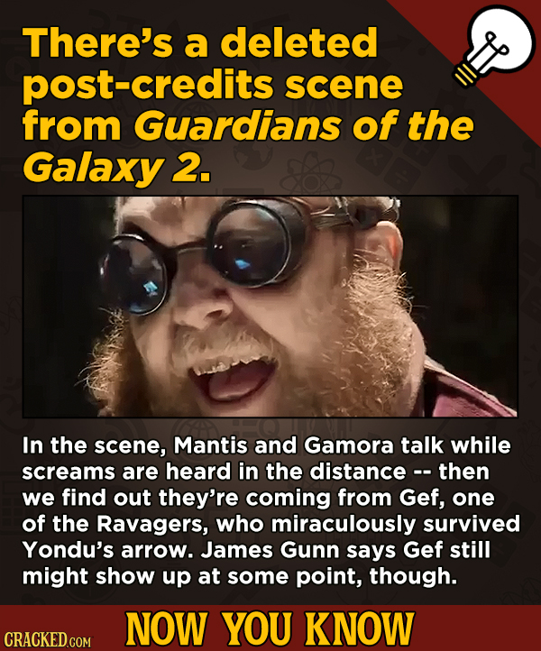 A Big Helping Of Little-Known About Movies (And Other Stuff)There's a deleted -credits scene from Guardians of the Galaxy 2.