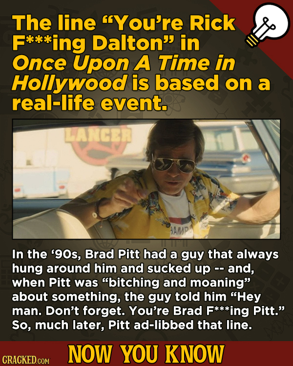A Big Helping Of Little-Known About Movies (And Other Stuff)The line You're Rick F*ak*ing Dalton in Once Upon A Time in