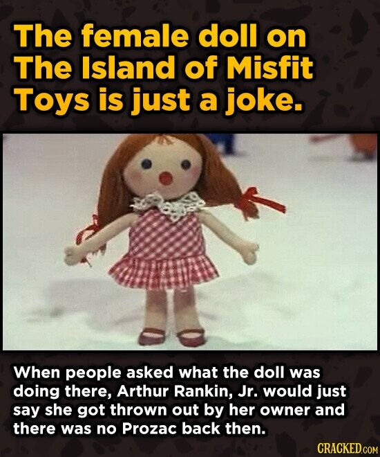 The female doll on The Island of Misfit Toys is just a joke. When people asked what the doll was doing there, Arthur Rankin, Jr. would just say she go