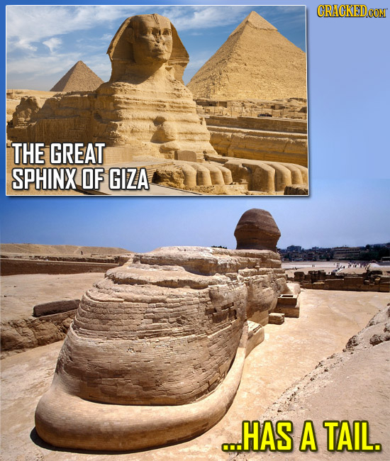 CRACKED THE GREAT SPHINX OF GIZA ...HAS A TAIL.