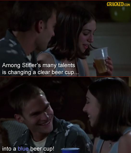 Among Stifler's many talents is changing a clear beer cup.. into a blue beer cup!