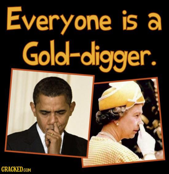 Everyone is a l-digger. ld CRACKED.COM