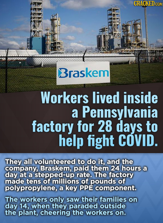 Braskem Workers lived inside a Pennsylvania factory for 28 days to help fight COVID. They all volunteered to do it, and the company, Braskem, paid the
