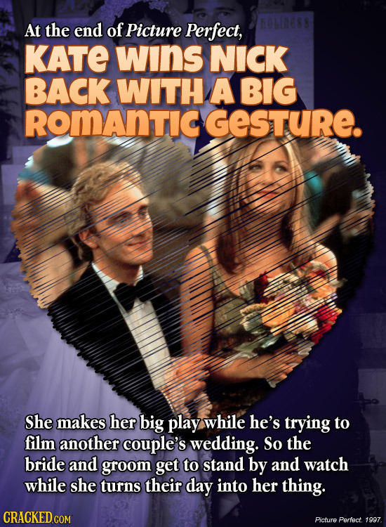 At the end of Picture Perfect, KATE wIns NICK BACK WITH A BIG ROMAnTIC GESTURE. She makes her big play while he's trying to film another couple's wedd