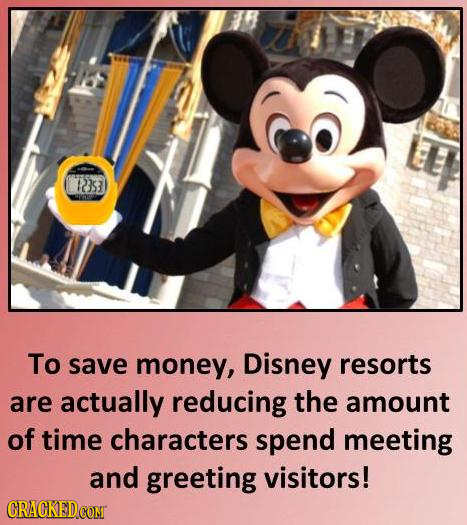 Ts To save money, Disney resorts are actually reducing the amount of time characters spend meeting and greeting visitors!
