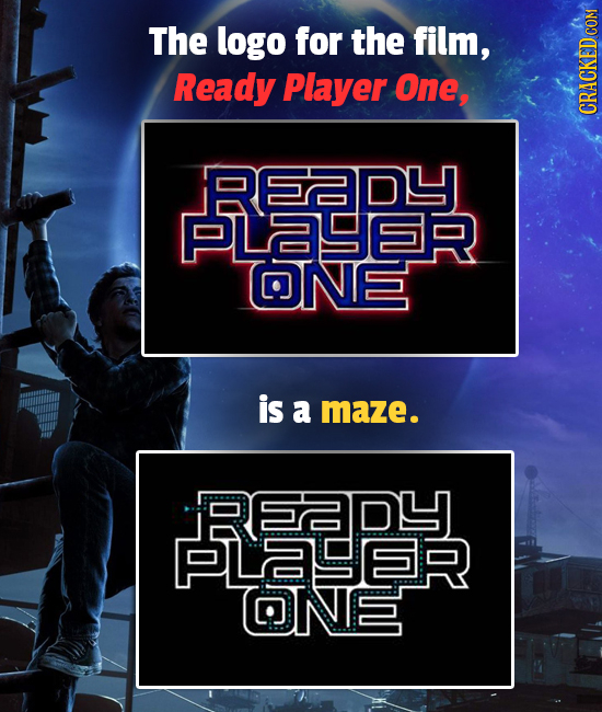 The logo for the film, Ready Player One, CRACKEDo RE2DY PLOSER ONE is a maze. REpY PLASER ONE