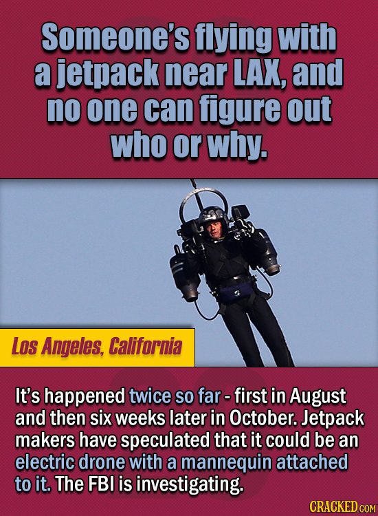 15 Of The Strangest Things 2020 Managed To Cook Up (Part 2) - Someone's flying with a jetpack near LAX, and no one can figure out who or why. It's hap