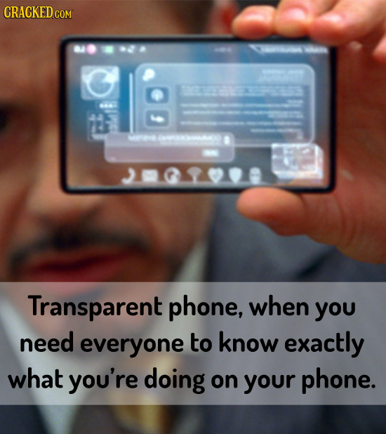CRACKED COM 1 toy Transparent phone, when you need everyone to know exactly what you're doing on your phone.