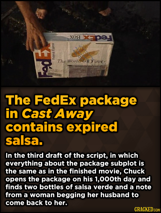 Surprising Revelations About Movies From The People Who Made Them - The FedEx package in Cast Away contains expired salsa.