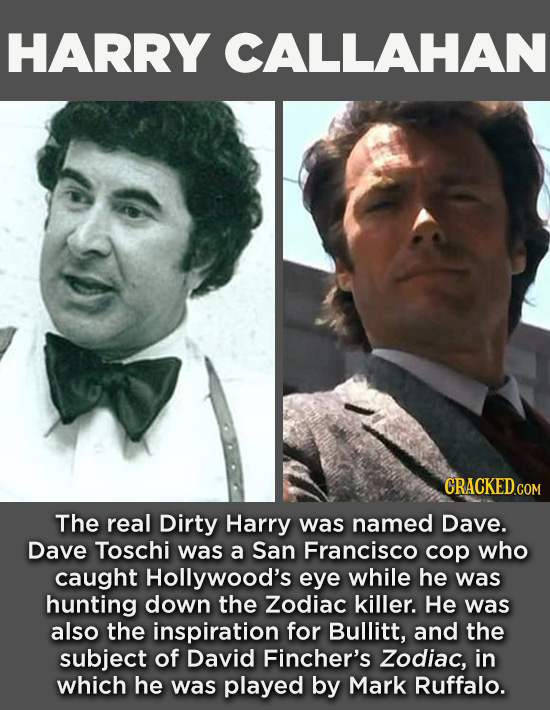 20 Characters You Never Realized Are Based On Real People - The real Dirty Harry was named Dave. Dave Toschi was a San Francisco cop who caught Hollyw