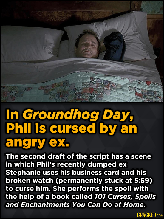 Surprising Revelations About Movies From The People Who Made Them - In Groundhog Day, Phil is cursed by an angry ex.