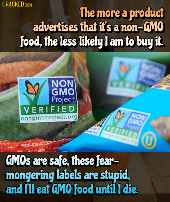 CRACKEDCO COM The more a product advertises that it's a non-GMO food, the less likely 1 am to buy it. NON 1 GMO Project VERIFIED NON nongmoproject.org