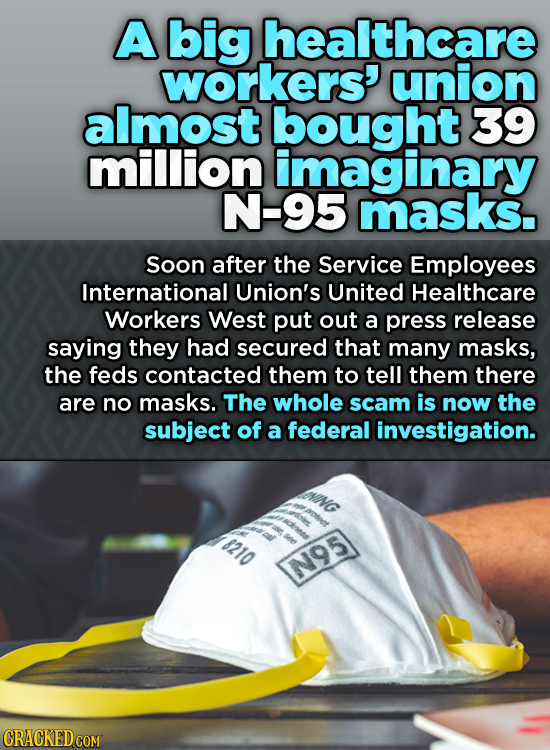 A big healthcare workers' union almost bought 39 million imaginary N-95 masks. Soon after the Service Employees International Union's United Healthcar