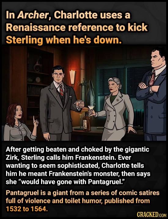 In Archer, Charlotte uses a Renaissance reference to kick Sterling when he's down. ollb After getting beaten and choked by the gigantic Zirk, Sterling