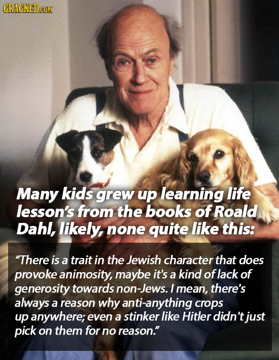 Many kids grew up learning life lesson's from the books of Roald Dahl, likely, none quite like this: There is a trait in the Jewish character that do