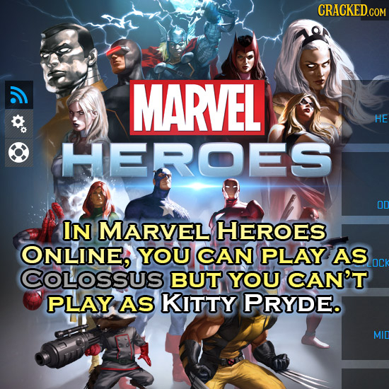MARVEL HE HEROES OD IN MARVEL HEROES ONLINE, YOU CAN PLAY AS COLOSSUS BUT YOU CAN'T PLAY AS KITTY PRYDE. MID
