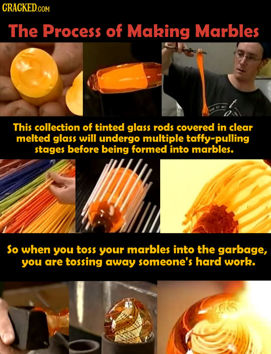 The Process of Making Marbles This collection of tinted glass rods covered in clear melted glass will undergo multiple taffy-pulling stages before bei