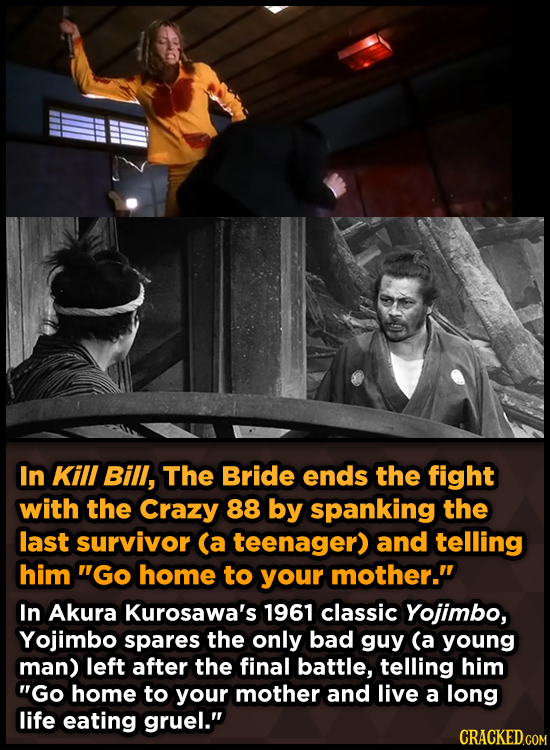 In Kill Bill, The Bride ends the fight with the Crazy 88 by spanking the last survivor (a teenager) and telling him GO home to your mother. In Akura