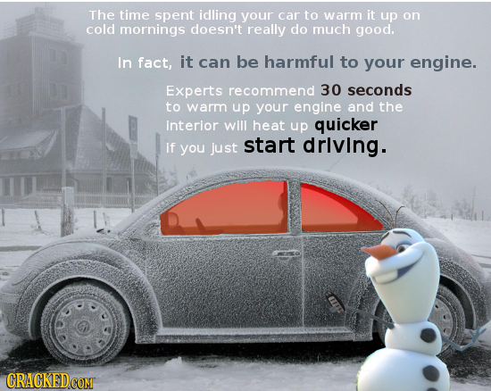 The time spent idling your car to warm it up on cold mornings doesn't really do much good. In fact, it can be harmful to your engine. Experts recommen