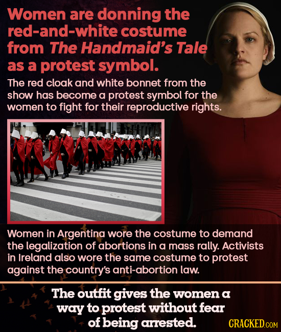 Women are donning the ed-and-white costume from The Handmaid's Tale as a protest symbol. The red cloak and white bonnet from the show has become a pro