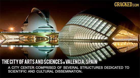 THECITY OF ARTS AND SCIENCESIN VALENCIA, SPAIN A CITY CENTER COMPRISED OF SEVERAL STRUCTURES DEDICATED TO SCIENTIFIC AND CULTURAL DISSEMINATION.