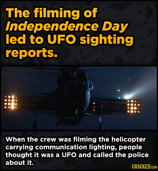 WTF Behind-The-Scenes Stories From Major Movie Sets - The filming of Independence Day led to UFO sighting reports.