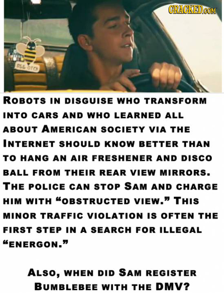 CRACKEDCON RSL DTO ROBOTS IN DISGUISE WHO TRANSFORM INTO CARS AND WHO LEARNED ALL ABOUT AMERICAN SOCIETY VIA THE INTERNET SHOULD KNOW BETTER THAN TO H