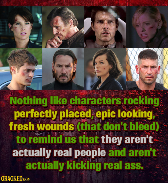 Nothing like characters rocking perfectly placed, epic looking, fresh wounds (that don't bleed) to remind us that they aren't actually real people and