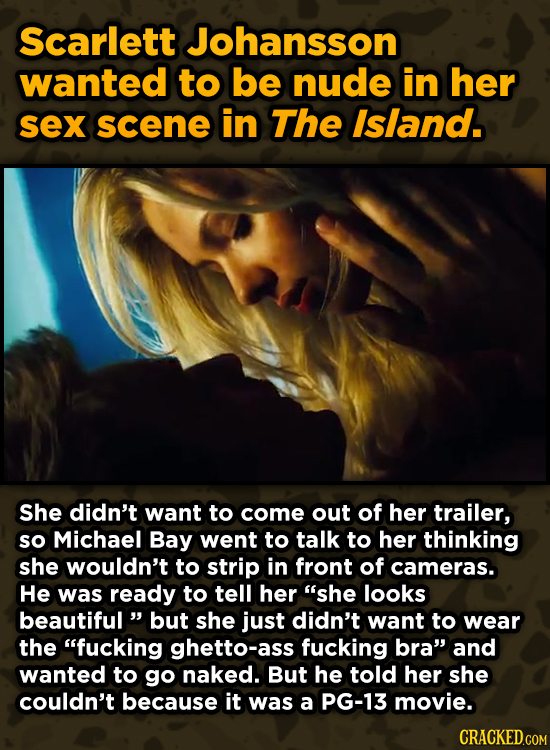 WTF Behind-The-Scenes Stories From Major Movie Sets - Scarlett Johansson wanted to be nude in her sex scene in The Island.