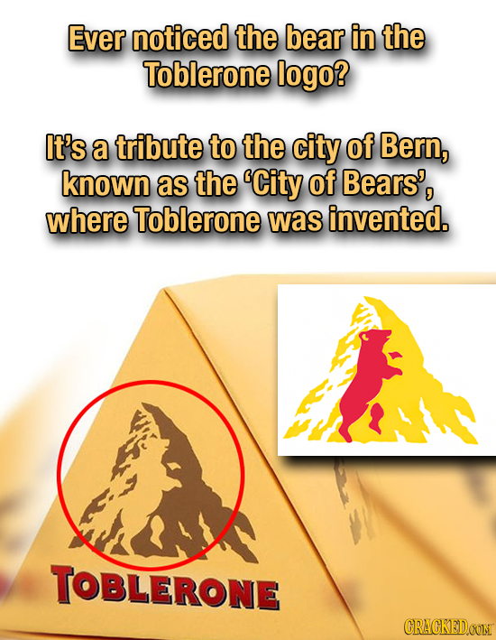 Ever noticed the bear in the Toblerone logo? It's a tribute to the city of Bern, known as the 'City of Bears', where Toblerone was invented. TOBLERONE