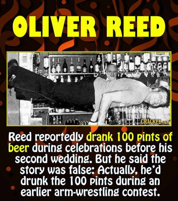 15 Epic Feats of Partying by Famous People - Reed reportedly drank 100 pints of beer during celebrations before his second wedding. But he said the st