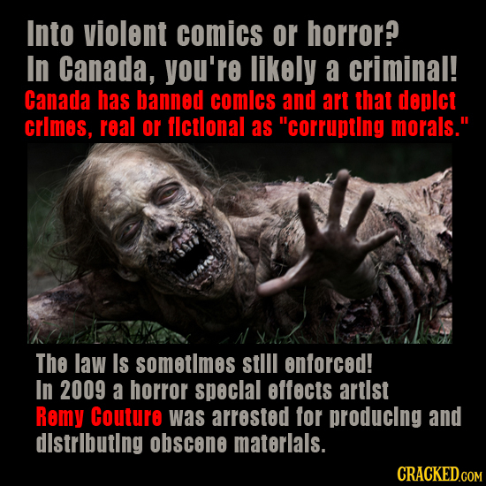 Into violent comics or horror? In Canada, you're likely a criminal! Canada has banned comlcs and art that deplct crlmes, roal or flctlonal as corrupt