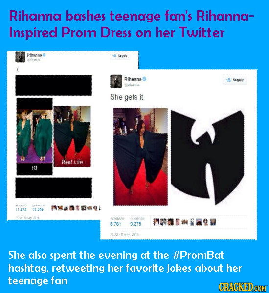 Rihanna bashes teenage fan's Rihanna- Inspired Prom Dress on her Twitter Rihanna Segis Rihanna Seguir lshanina She gets it Real Life IG MaDsdmQl 11.87