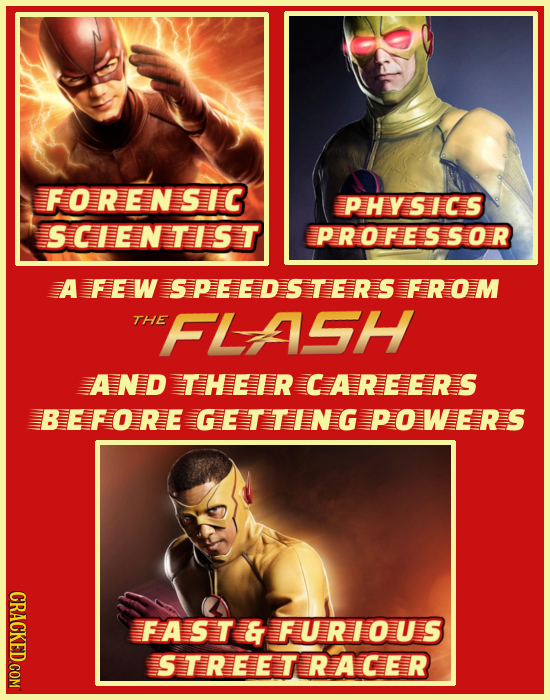 FORENSIC PHYSICS SCIENTIST PROFESSOR FEW SPEEDSTERS FROM The FLASH And THEIR CAREERS BEFORE GETTIN G POWERS FAST&FURIOUS STREETRACER