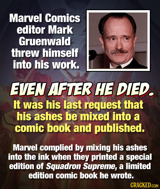 Marvel Comics editor Mark Gruenwald threw himself into his work. EVEN AFTER HE DIED. It was his last request that his ashes be mixed into a comic book
