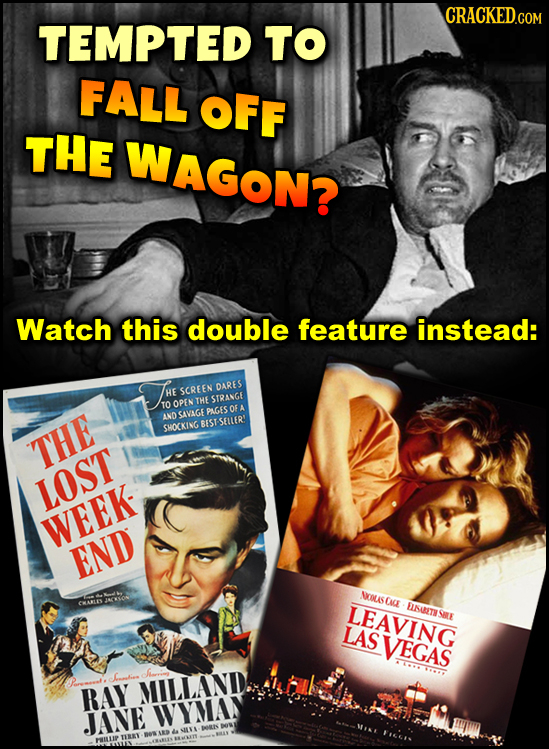 CRACKED.COM TEMPTED TO FALL OFF THE WAGON? Watch this double feature instead: SCREEN DARES HE STRANGE TO OPEN THE OF A ANOCAVAGEPAGES BEST SELLER' SHO