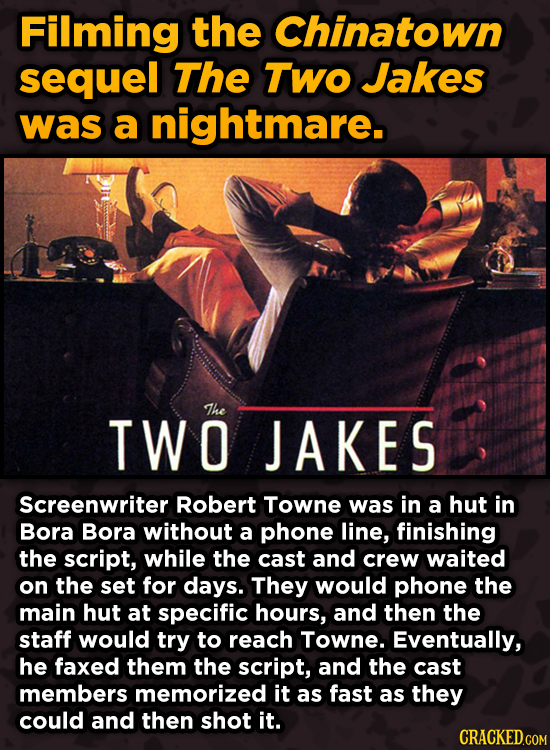 WTF Behind-The-Scenes Stories From Major Movie Sets - Filming the Chinatown sequel The TWo Jakes was a nightmare.